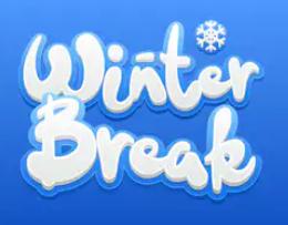 It's our winter break